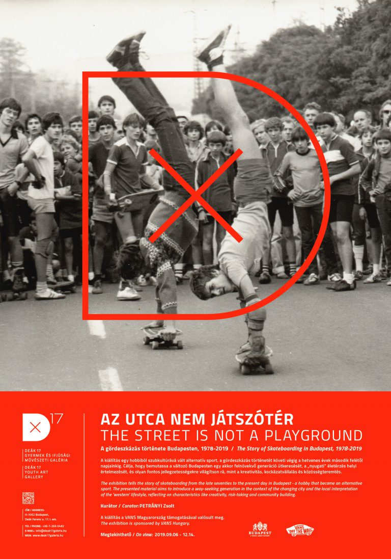 THE STREET IS NOT A PLAYGROUND – The Story of Skateboarding in Budapest, 1978-2019